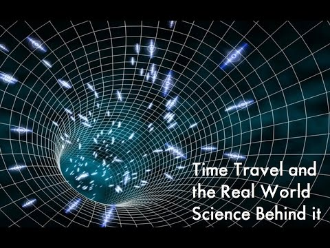 Time Travel and the Real World Science Behind it Full Documentary
