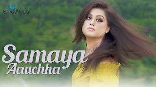 Samaya Aauchha - Padam Thapa Magar Ft. Shilpa Pokhrel | New Nepali Pop Song 2017/2074