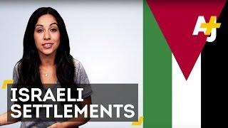Israeli Settlements Explained