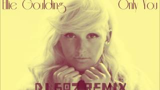 Ellie Goulding-Only You (SixOhSeven Remix)