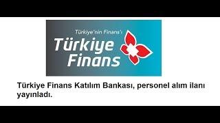 Personel alımı! Türkiye Finans Personel alıyor! Bankacılık sektörü personel alıyor! - İKariyer