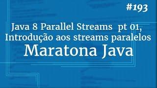 Curso Java Completo - Aula 193: Java 8 Parallel Streams  pt 01, Introdução aos streams paralelos