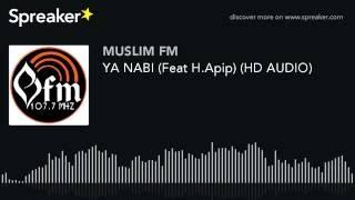 YA NABI (Feat H.Apip) (HD AUDIO) (made with Spreaker)