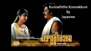 Kunnathe Konnakkum Malayalam song from the Malayalam movie Pazhassi Raja sung by Jayasree