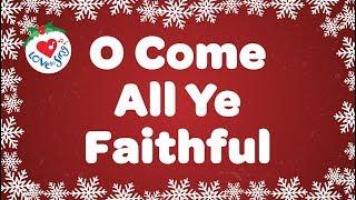 O Come All Ye Faithful with Lyrics | Christmas Songs & Carols | Children Love to Sing