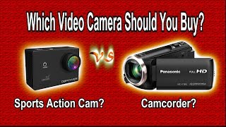REVIEW: Which Video Camera should you Buy?  Action Cam or Camcorder?
