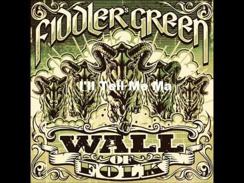 Fiddler's Green - I'll Tell Me Ma