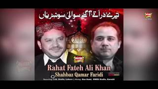 Rahat Fateh Ali Khan Ft  Shahbaz Qamar Fareedi   Terey Dar Tey Aagaye360p