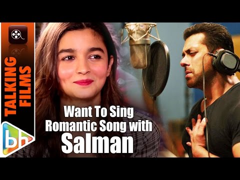 I Want To Sing An Out-And-Out Romantic Song With Salman Khan | Alia Bhatt