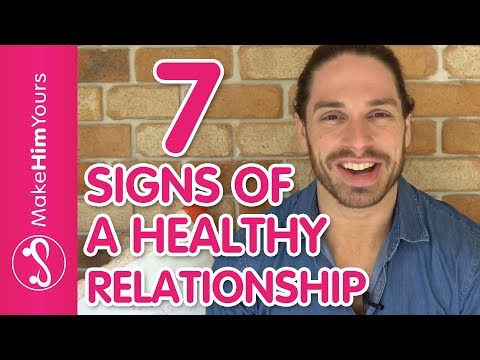 How To Keep A Guy - 7 Signs Of A Healthy Relationship
