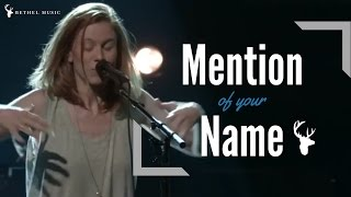 Mention Of Your Name (W/Spontaneous) // Steffany Gretzinger & Hannah Mcclure // Bethel Music