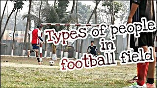 Types of people in football field || Bangla funny video 2018 || Natok Koro??||