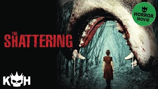The Shattering | Full Horror Movie