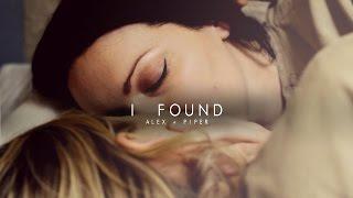 alex + piper || I found