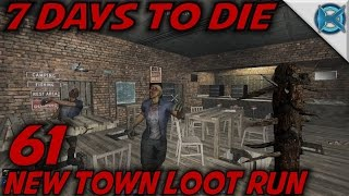 7 Days to Die | EP 61 | New Town Loot Run | Let's Play 7 Days to Die Gameplay | Alpha 15 (S15)