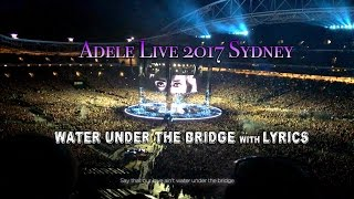 ADELE LIVE 2017 SYDNEY || Water Under The Bridge with Lyrics