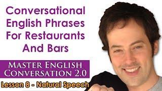Natural Speech 2 - Conversational English For Restaurants - Master English Conversation 2.0