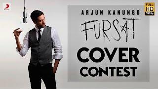 Fursat Cover Contest | Arjun Kanungo | Sonal Chauhan