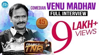 Comedian Venu Madhav Exclusive Interview || Frankly With TNR #45 | Talking Movies With iDream #248