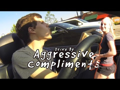 Aggressive Compliments