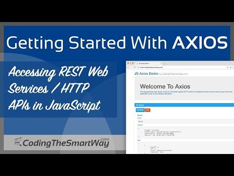 Getting Started With Axios (Accessing REST Web Services / HTTP APIs in JavaScript)