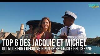 Top 6 des Jacquie et Michel qui nous font découvrir notre belle cité phocéenne