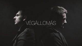 HORVÁTH TAMÁS & RAUL - VÉGÁLLOMÁS (Official Music Video)