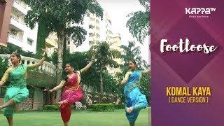 Komal Kaya(Dance Version) - Moumita, Sneha & Hitha - Footloose - Kappa TV