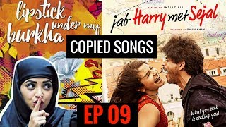 LIPSTICK UNDER MY BURKHA | JAB HARRY MET SEJAL | Copied Songs in Bollywood || EP 09