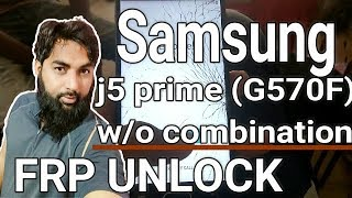 Samsung j5 prime (G570F) V7.0 FRP UNLOCK without Combination file in miracle