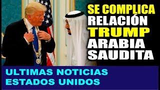 Ultimas noticias de EEUU, TRUMP PRESIONADO RUPTURA CON ARABIA SAUDITA 12/10/2018