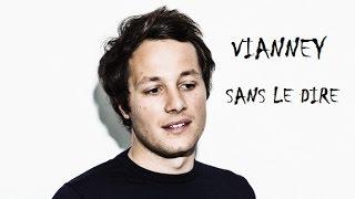 Vianney - Sans Le Dire (Paroles)