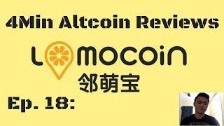 4Min Altcoin Reviews Ep.18: LoMoCoin