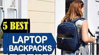 5 Best Laptop Backpacks 2018   Best Laptop Backpacks Reviews   Top 5 Laptop Backpacks