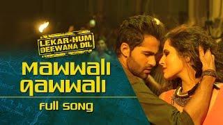 Mawaali Qawwali (Video Song) | Lekar Hum Deewana Dil | Armaan Jain & Deeksha Seth