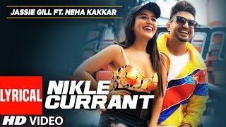Lyrical Video Nikle Currant Song  Jassi Gill  Neha Kakkar  Sukh-E Muzical Doctorz  Jaani uploaded on 23-10-2018 52632 views