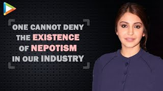 """""""One Cannot Deny The Existence Of Nepotism In Our Industry"""": Anushka Sharma   Jab Harry Met Sejal"""