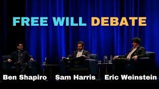 Sam Harris, Ben Shapiro and Eric Weinstein - Free will debate