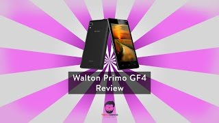 Walton primo GF4 review in bangla