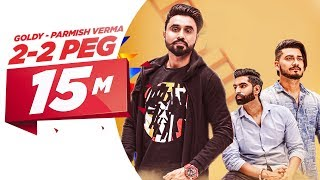 2-2 Peg (Full Video) | Goldy Desi Crew | Parmish Verma | Latest Punjabi Song 2018 | Speed Records