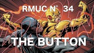 RMUC N°34 : THE BUTTON PARTIE 1/4