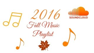 2016 Fall Music Playlist