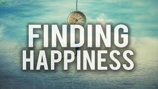 TRYING TO FIND HAPPINESS? (WATCH THIS)