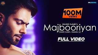 MAJBOORIYAN - Mankirt Aulakh (OFFICIAL VIDEO) Naseebo Lal | Deep Jandu | New Punjabi Song 2018