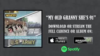 My Old Granny She's 91 (Army Cadence)