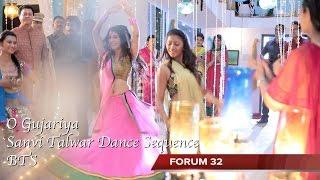 O Gujariya | BTS | Sanvi Talwar Dance Sequence