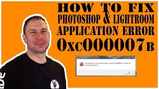 How To Fix Photoshop And Lightroom Application Error 0xc000007b