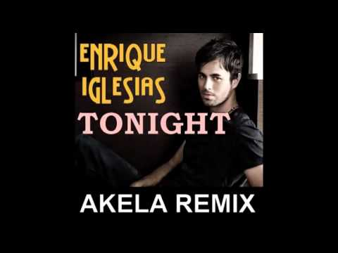 Enrique Iglesias Tonight AKELA OFFICIAL REMIX 2011 HOT