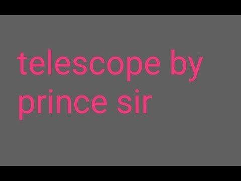 Xxx Mp4 Explanation Of Telescope By Prince Sir Whatsaap No 8739011201 3gp Sex