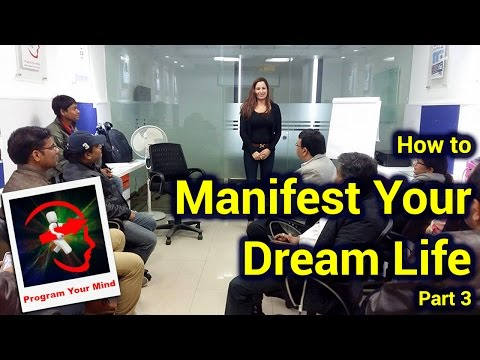 How to Manifest Your Life Part 3 [Hindi]